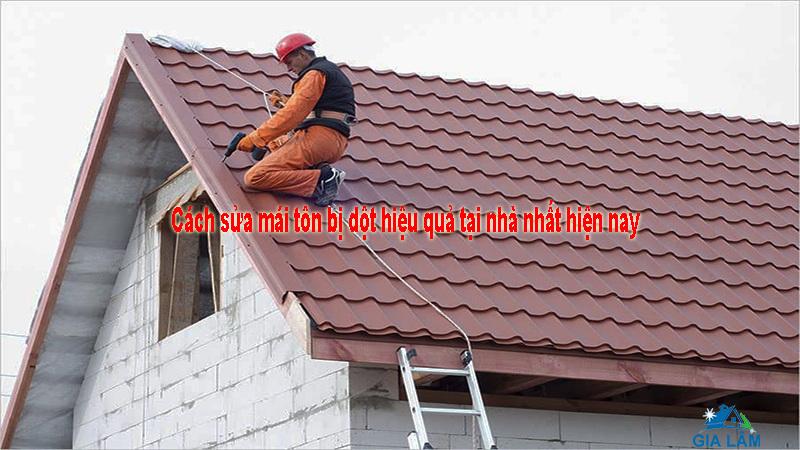 Cách sửa mái tôn bị dột hiệu quả